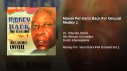 Dr. Orlando Owoh - Money For Hand Back For Ground Medley 1